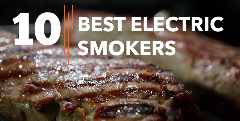 Best Electric Smokers – Reviews {Buying Guide}