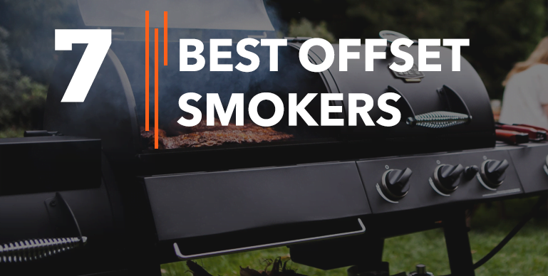Best Offset Smokers – Reviews and Buying Guide