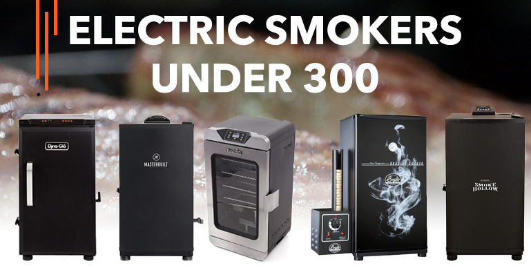 Best Electric Smokers Under 300 – Reviews {Buying Guide}
