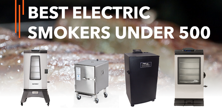 Best Electric Smokers under 500 – Reviews {Buying Guide}