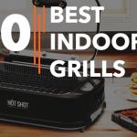 Best Indoor Smokeless Grills - Reviews & Buying Guide