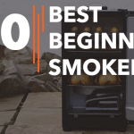 Best Smokers For Beginners - Reviews and Buying Guide