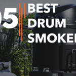 Best Drum Smokers - Reviews & Buyer's Guide