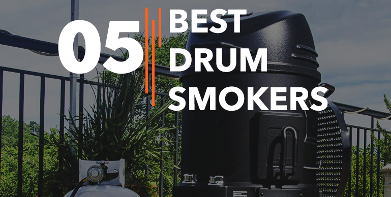 Best Drum Smokers – Reviews {Buying Guide}
