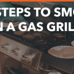 8 Steps to Smoke on a Gas Grill - Complete Guide