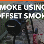 How To Use An Offset Smoker - Beginner's Guide