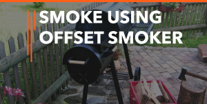 How-to-use-an-offset-smoker