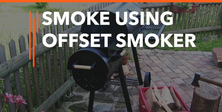 How To Use An Offset Smoker – Beginner's Guide