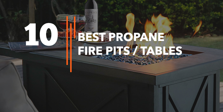 Best Propane Fire Pits – Reviews & Buying Guide